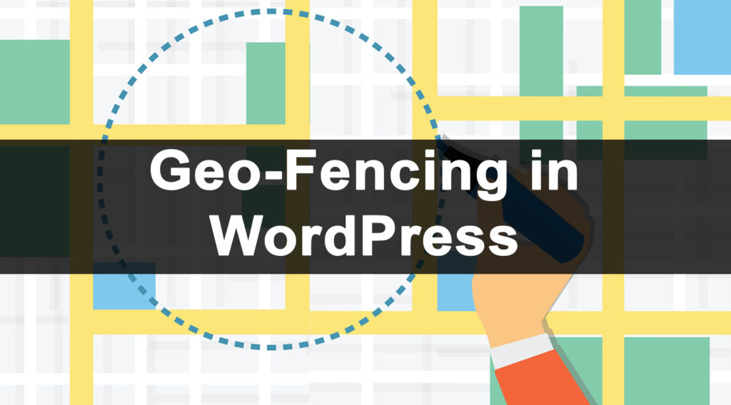 Geo-Fencing in WordPress